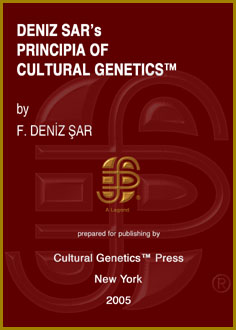 F. Deniz Sar: Deniz Sar's Principia of Cultural Genetics (TM), 2 Volumes, Cultural Genetics Press (TM), New York, 2005.